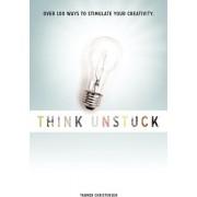 Think Unstuck by Tanner Christensen