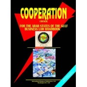 Cooperation Council of the Arab States for the Gulf Business Law Handbook by Usa Ibp