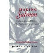 Making Salmon by Joseph E. Taylor