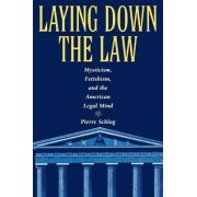 Laying Down the Law by Pierre Schlag