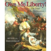 Give Me Liberty! by Russell Freedman