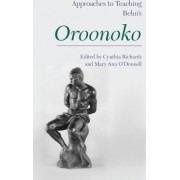 Approaches to Teaching Aphra Behn's Oroonoko by Cynthia Richards