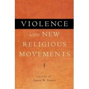 Violence and New Religious Movements by Professor James R. Lewis