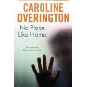 No Place Like Home by Caroline Overington