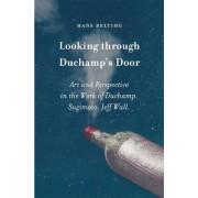 Looking Through Duchamp's Door by Hans Belting