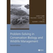 Problem-solving in Conservation Biology and Wildlife Management by James P. Gibbs