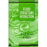 Fluid Structure Interaction by Henri J.-P. Morand
