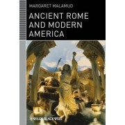 Ancient Rome and Modern America by Margaret Malamud