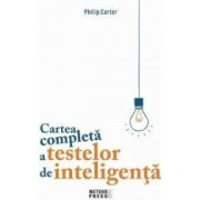 Cartea completa a testelor de inteligenta - Philip Carter