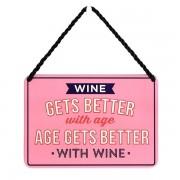hang-ups! - tinnen bordje - wine gets better with age, age gets better with wine
