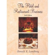 The Hotel and Restaurant Business by Donald E. Lundberg
