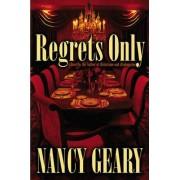 Regrets Only by Nancy Geary