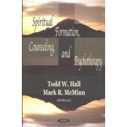 Spiritual Formation, Counseling and Psychotherapy by Todd W. Hall