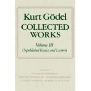 Kurt Godel: Collected Works: Volume III by Kurt G