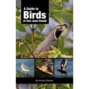 A Guide to Birds of San Juan Island by Monika Wieland