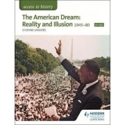 The Access to History: The American Dream: Reality and Illusion, 1945-1980 for AQA by Vivienne Sanders