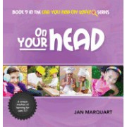 On Your Head: Book 9 in the Can You Find My Love? Series