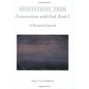 Meditations From Conversations With God, Book 2: A Personal Journal