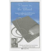 Power in the Blood Satb Anthem by Ken Harold Dosso