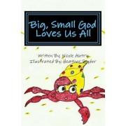 Big, Small God Loves Us All