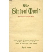 The Student World, Vol. Xxii, N° 2, March 1928 (Contents: The Heritage Of India. P. Chenchiah. India In 1928. K.T. Paul. The Womanhood Of India. Mrs M. Cousins. India - A Land Of Villages. ...