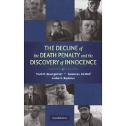 The Decline of the Death Penalty and the Discovery of Innocence by Frank R. Baumgartner