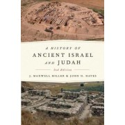 A History of Ancient Israel and Judah, Second Edition by J.Maxwell Miller