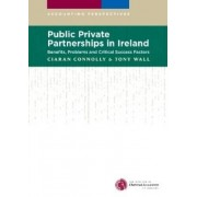 Public Private Partnerships in Ireland by Ciaran Connolly