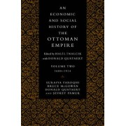 An Economic and Social History of the Ottoman Empire: 1600-1914 v. 2 by Suraiya Faroqhi