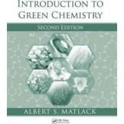 Introduction to Green Chemistry by Albert Matlack