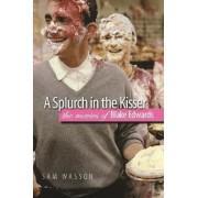 A Splurch in the Kisser by Sam Wasson