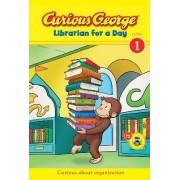 Curious George Librarian for a Day by H A Rey
