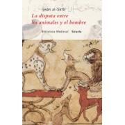La disputa de los animales y el hombre/ The dispute between animals and humans by Ijwan Al-safa