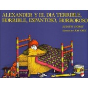 Alexander and the Terrible, Horrible, Nogood, Very Bad Day/Alexander y El Da Terrible, Horrible.... by Judith Viorst