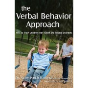 The Verbal Behavior Approach: How to Teach Children with Autism and Related Disorders, Paperback