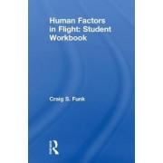 Human Factors in Flight: Student Workbook: Student Workbook by Craig S. Funk