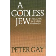 A Godless Jew by Peter Gay