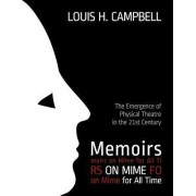Memoirs on Mime for All Time by Louis H Campbell