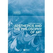 Contemporary Debates in Aesthetics and the Philosophy of Art by Matthew Kieran