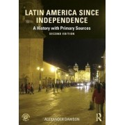Latin America since Independence by Alexander Dawson