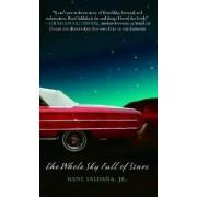 The Whole Sky Full of Stars by Rene Saldana