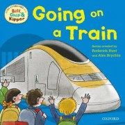 Oxford Reading Tree Read with Biff, Chip, and Kipper: First Experiences: Going on a Train by Rod Hunt