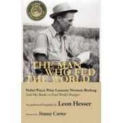 The Man Who Fed the World by Hesser Hesser