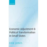 Economic Adjustment and Political Transformation in Small States by Professor and Director of European Studies Erik Jones