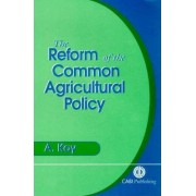 Reform of the Common Agricultural Policy by A. Kay