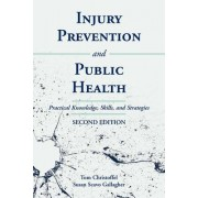 Injury Prevention and Public Health by Tom Christoffel