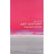 Dana Arnold Art History: A Very Short Introduction (Very Short Introductions)