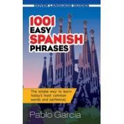 1001 Easy Spanish Phrases by Pablo Garcia