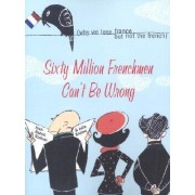 Sixty Million Frenchmen Can't be Wrong by Nadeau