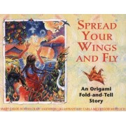 Spread Your Wings and Fly by Mary Chloe Schoolcraft Saunders